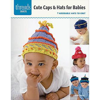 Caps & Hats for Babies - 7 Adorable Hats to Knit by Debby Ware - 97816