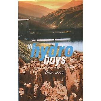The Hydro Boys - Pioneers of Renewable Energy by Emma Wood - 978184282