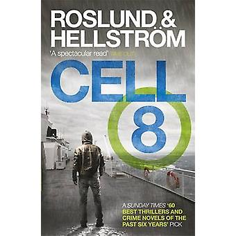 Cell 8 by Anders Roslund - Borge Hellstrom - Kari Dickson - 978184916