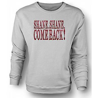 Mens Sweatshirt Shane Shane Come Back - Movie