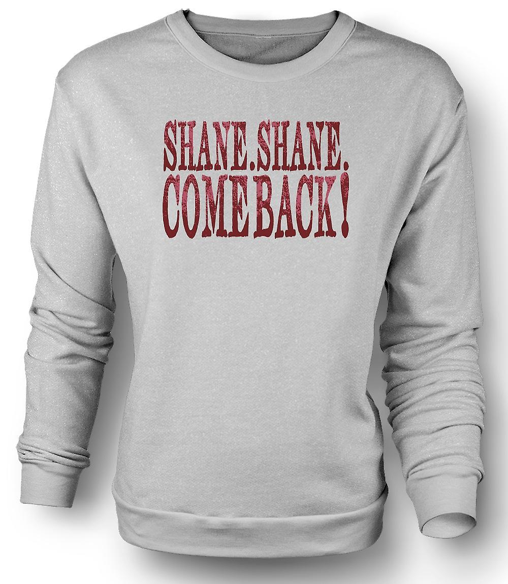 Mens Sweatshirt Shane Shane Come Back - Movie