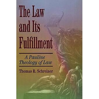 Law & it's Fulfillment by T.R. Schreiner - 9780801021947 Book