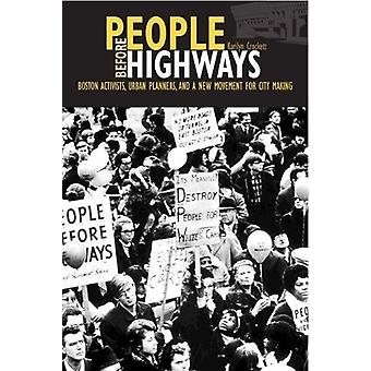 People before Highways - Boston Activists - Urban Planners - and a New