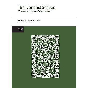 Le schisme donatiste - controverse et les contextes par Richard Miles - 9781