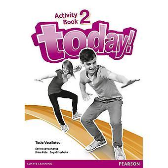 Aujourd'hui! Cahier d'activités 2 par Tasia Vassilatou - Book 9781447900856