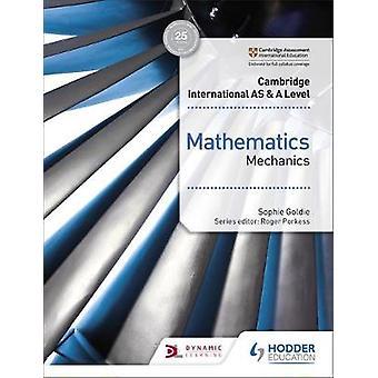 Cambridge International AS & A Level Mathematics Mechanics by Sophie
