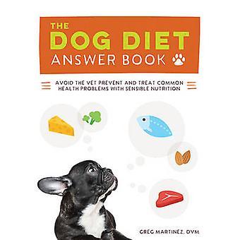 Le chien Diet Answer Book - le Guide de la Nutrition complète pour aider votre D