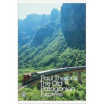 De oude Patagonische Express: Met de trein via Amerika (Penguin Modern Classics)