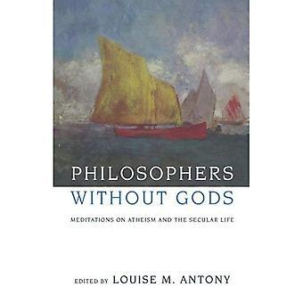Filósofos, sem deuses: meditações sobre a vida Secular e ateísmo
