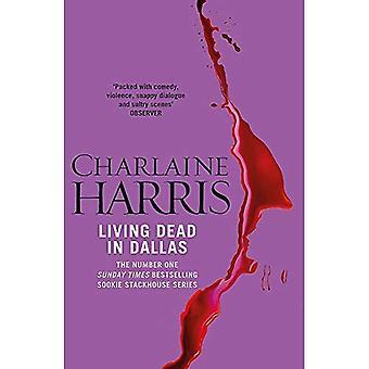 Living Dead In Dallas: Een True Blood roman