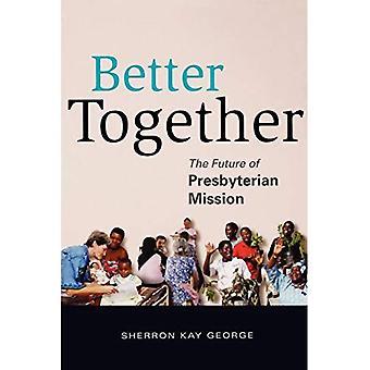 Besser zusammen: Die Zukunft der presbyterianischen Mission