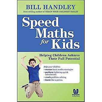 Speed matematikk for barn: hjelpe barn oppnå sitt fulle potensial