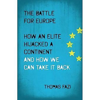 Slaget om Europa: hur en elit kapat en kontinent- och hur vi kan ta det tillbaka