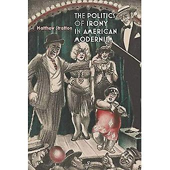 The Politics of Irony in American Modernism
