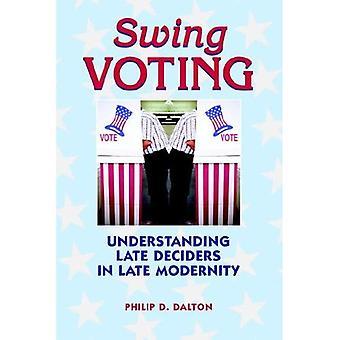 Swing rösta: Förstå slutet Deciders i sena modernitet (Hampton Press meddelande serie: kritiska organ)