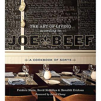 L'Art de vivre selon Joe Beef: un livre de recettes de toutes sortes