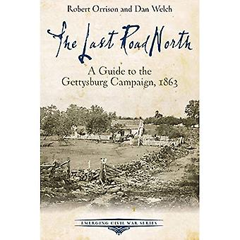 The Last Road North: A Guide to the Gettysburg Campaign, 1863 (Emerging Civil War) (Emerging Civil War Series)
