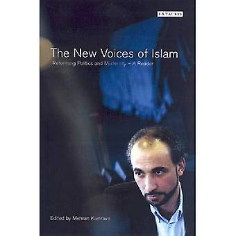 Die neue Stimmen des Islam: Reform der Politik und moderne - ein Leser (Bibliothek der modernen Orientalistik)