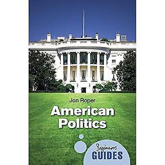La politique américaine: Un Guide pour débutants (Guides du débutant) (Guide débutants