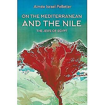På Middelhavet og Nilen: jødene i Egypt (Indiana serien i sefardiske og Mizrahi studier)