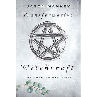 Transformative Witchcraft: The Greater Mysteries