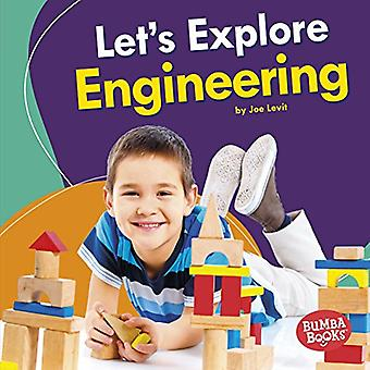 Let's Explore Engineering (Bumba Books (TM) -- A First Look at Stem)