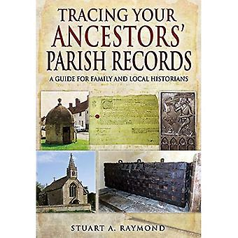Tracing Your Ancestors' Parish Records: A Guide for Family and Local Historians (Family History)