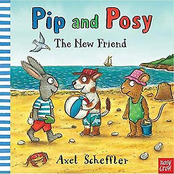 Pip et bouquet: le nouvel ami (Pip et Posy) [cartonné]