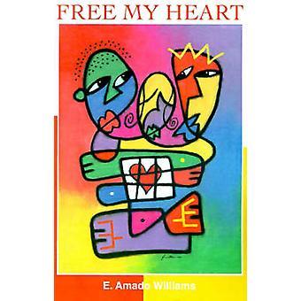 Livre o meu coração por Williams & Amado E.