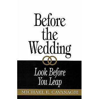 Before the Wedding by Cavanagh & Michael