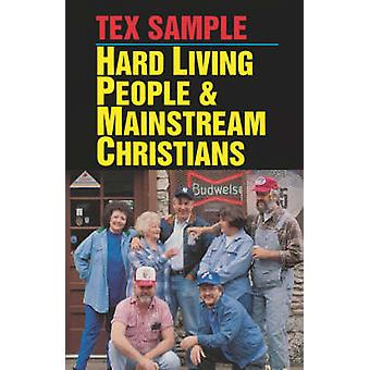 Hard Living People  Mainstream Christians by Sample & Tex