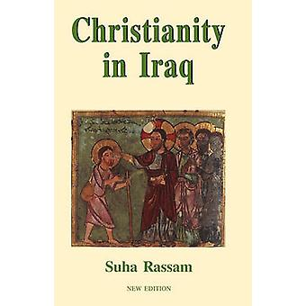Christianity in Iraq New Edition by Rassam & Suha