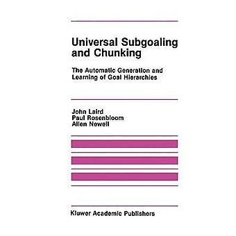 Universal Subgoaling and Chunking  The Automatic Generation and Learning of Goal Hierarchies by Laird & John