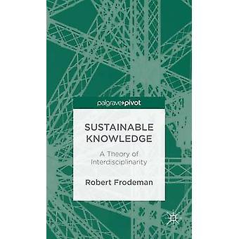 Hållbar kunskap en teori av tvärvetenskap genom Frodeman & Robert