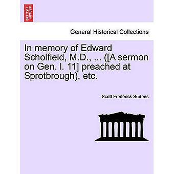 In Erinnerung an Edward Scholfield M.D.... Eine Predigt am General l. 11 bei Sprotbrough etc. von Surtees & Scott Frederick