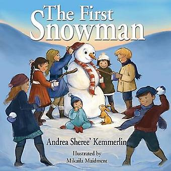 The First Snowman by Kemmerlin & Andrea Sheree