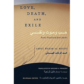 Love Death and Exile Poems Translated from Arabic by AlBayati & Abdul Wahab