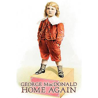 Home Again by George Macdonald Fiction Classics Action  Adventure by MacDonald & George
