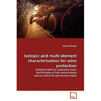 Isotopic and multielement characterisation for wine protection by Almeida & Marisa