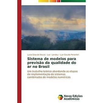 Sistema de modelos para previso da qualidade no do ar Brasil por Lucio Silva de Souza