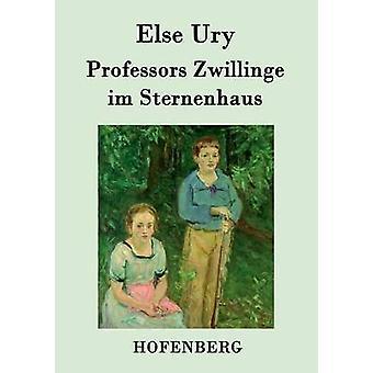 Professors Zwillinge im Sternenhaus by Else Ury