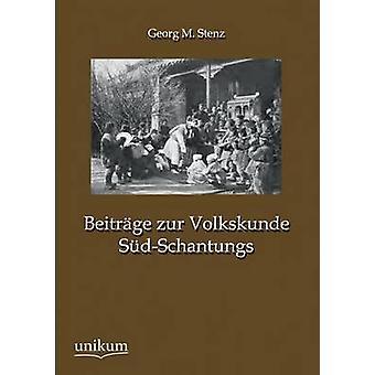 Beitrage Zur Volkskunde SudSchantungs by Stenz & Georg M.