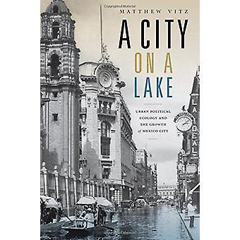 湖沼都市政治生態学の都市とメキシコ Ci の成長