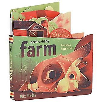 Peek-a-Baby: Farm: Peekaboo flaps inside! [Board book]