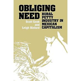 Obliging Need - Rural Petty Industry in Mexican Capitalism by Scott Co