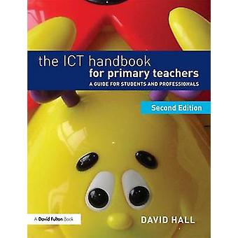 The ICT Handbook for Primary Teachers - A Guide for Students and Profe