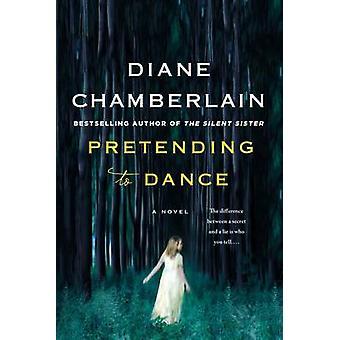 Pretending to Dance by Diane Chamberlain - 9781250105011 Book