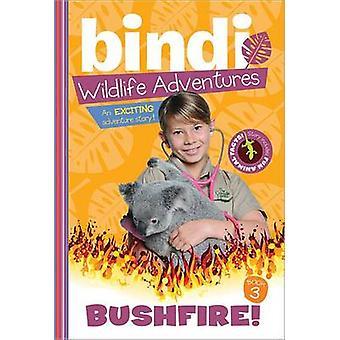 Bushfire! by Bindi Irwin - Jess Black - 9781402255205 Book