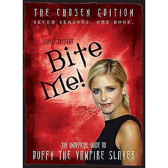 Bite Me! - The 10th Buffyversary Guide to the World of Buffy the Vampi