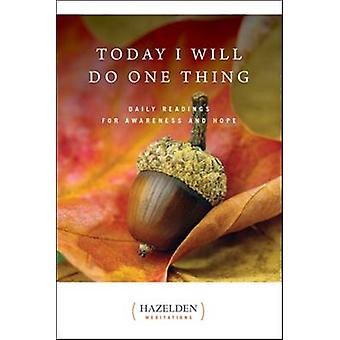 Today I Will Do One Thing - Daily Readings for Awareness and Hope by J